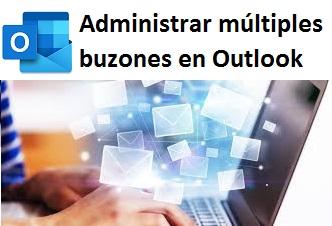 Administrar múltiples buzones en Outlook