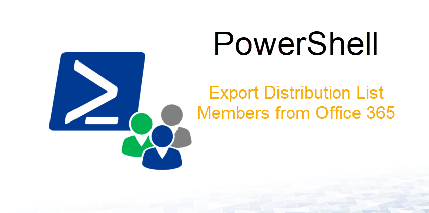 How to Export Distribution List Members from Office 365 Via