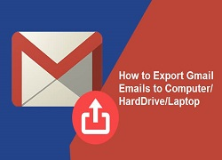 How to Export Emails from Gmail to PST on Local Computer / Hard