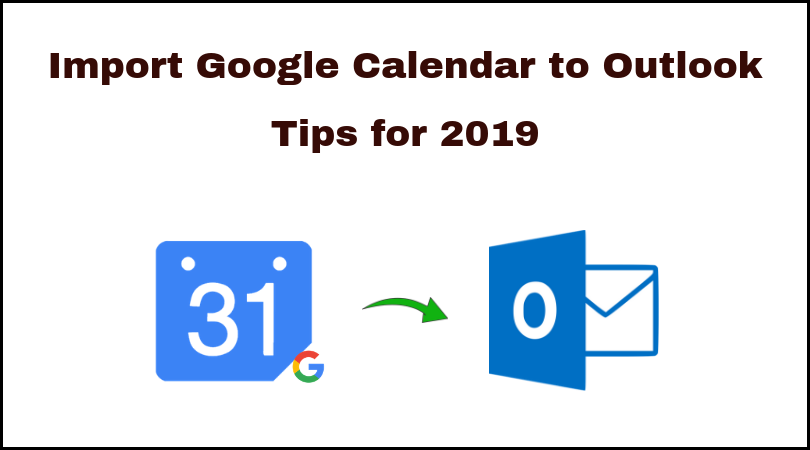 Export / Import Google Gmail Calendar to Outlook | Easy Tips