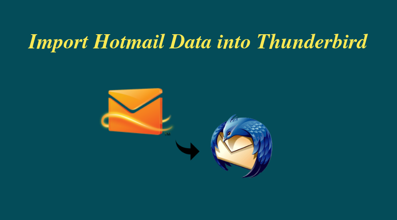 How To Add and Import Hotmail Into Thunderbird – Best 2 Methods