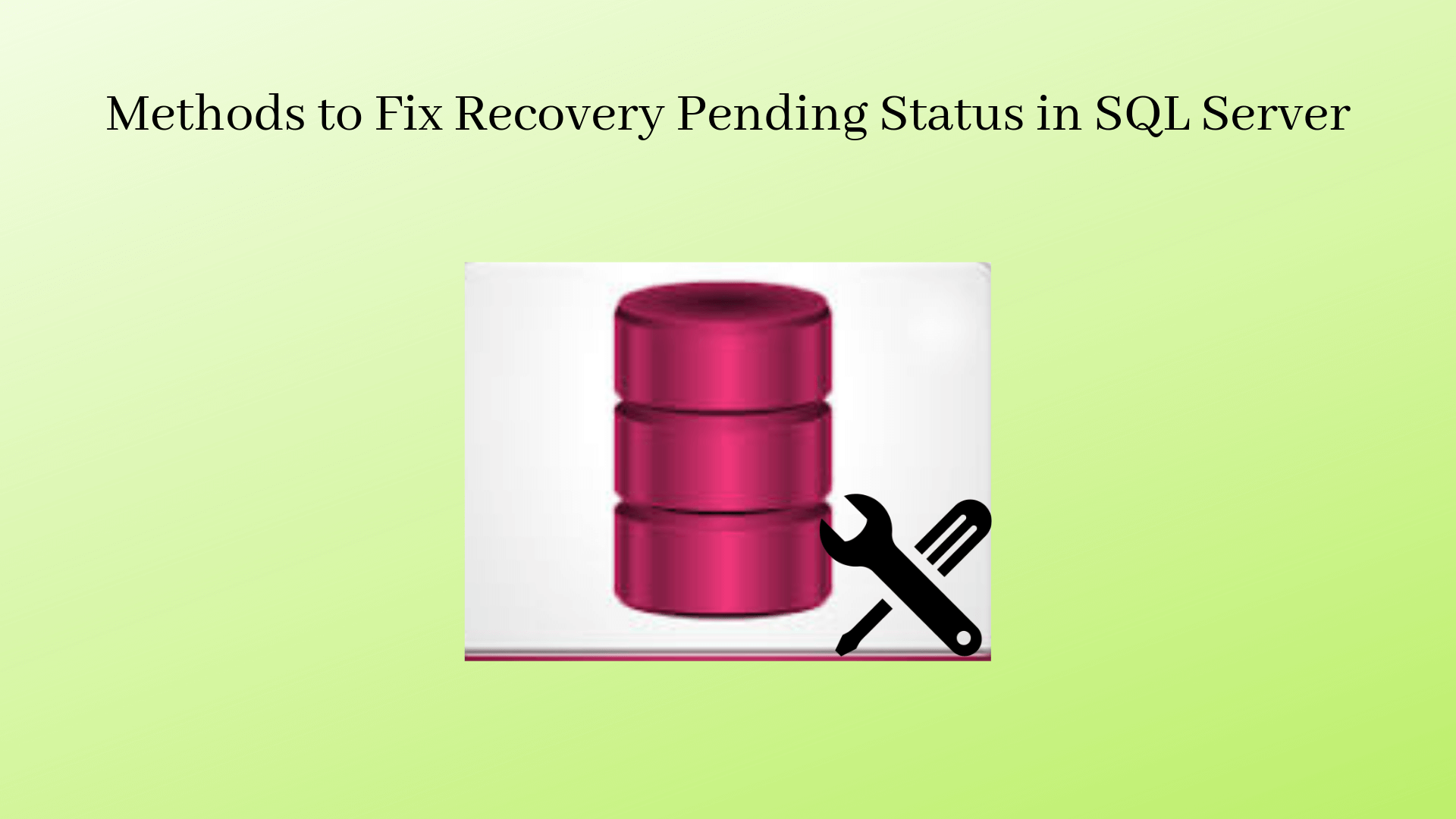 Fix Recovery Pending State in SQL Server Database