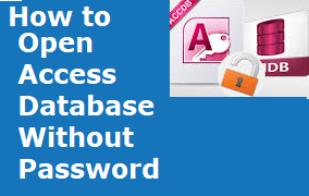 How to Open Access Database Without Password - Reliable Approach