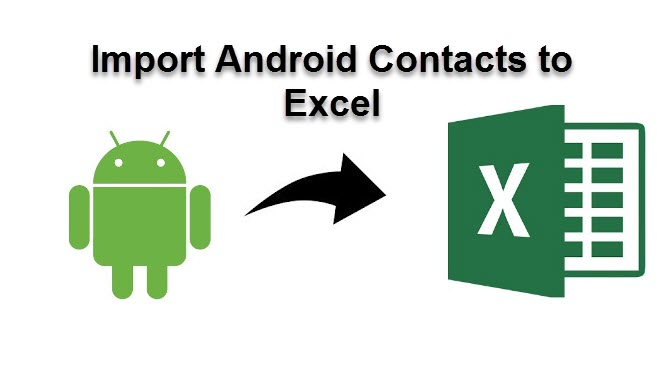 Import Android Phone Contacts to Excel Spreadsheet – Simple