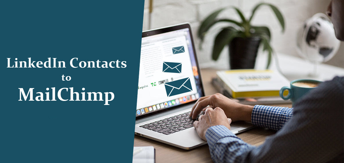 LinkedIn contacts to MailChimp