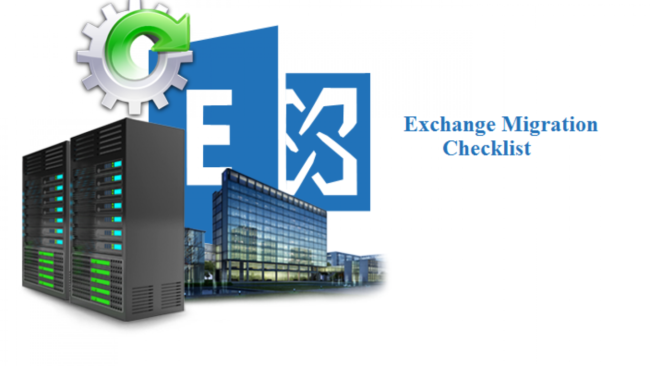 Microsoft Exchange Server 2016/13/10/07 Migration Checklist