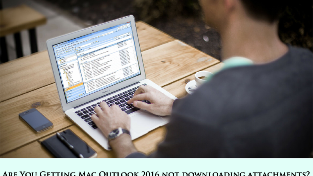 Tips & Tricks to Fix Mac Outlook 2016 not Downloading Attachments