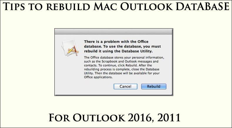 Tips to Rebuild Outlook Database Mac 2016, 2011 - Free Manual Guide