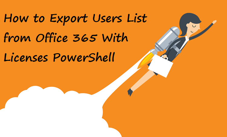 How to Export Users List from Office 365 With Licenses