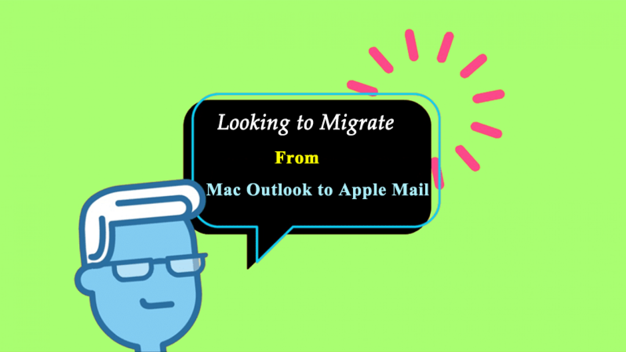 Tips to Transfer Emails From Outlook For Mac OLM to Apple