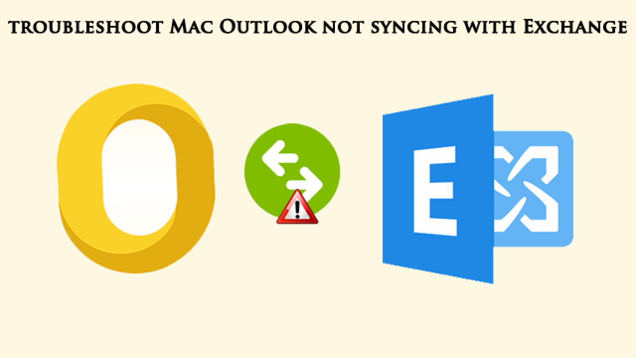 Troubleshoot Mac Outlook Not Syncing With Exchange Server 2016, 2013