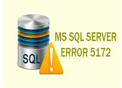 SQL Server Error 5172