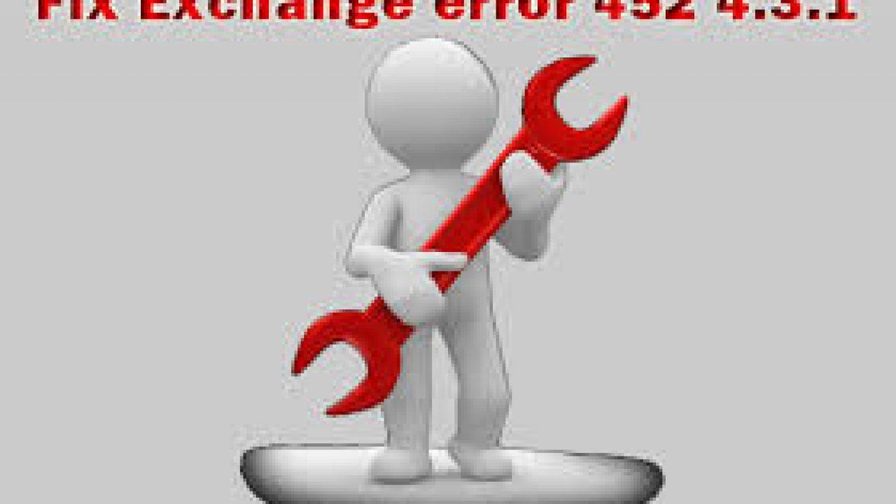 Fix 452 4 3 1 Insufficient System Resources Exchange 2016