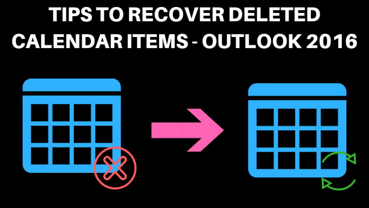 Learn How to Recover Deleted Calendar Items in Outlook 2016