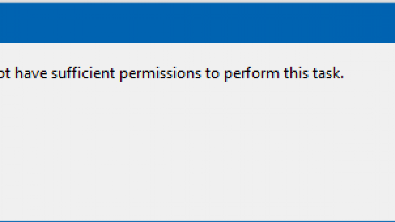 You Do Not Have Sufficient Permissions To Perform This Task