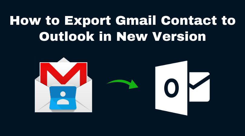 Export Gmail Contacts to Microsoft Outlook Stepwise | Tips