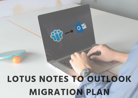 lotus Notes to outlook migration plan