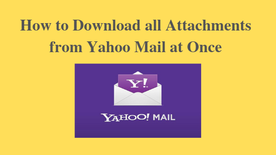 How to Download all attachments in Yahoo mail at once