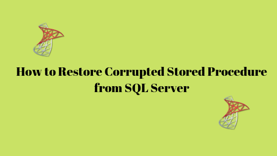 How to restore stored procedure in SQL Server