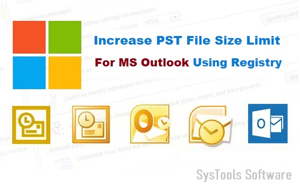 increase Outlook PST file size limit
