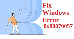 Windows Error 0x80070057