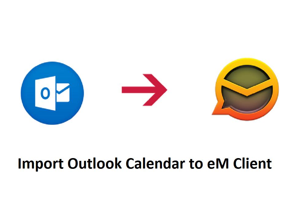 Import Outlook Calendar to eM Client