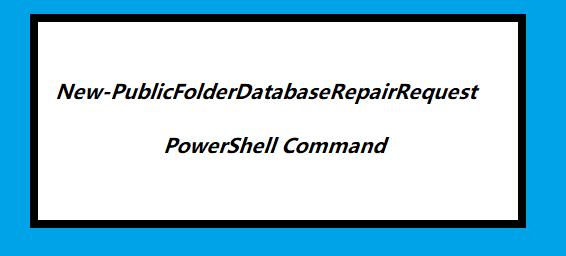 New-PublicFolderDatabaseRepairRequest