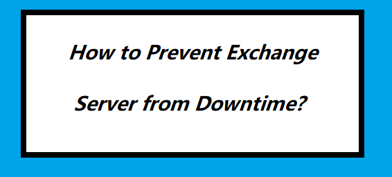 prevent exchange server from downtime